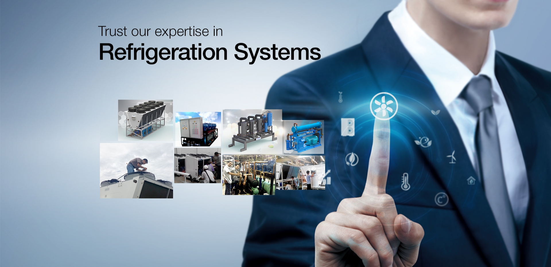 Trust our expertise in refrigeration system